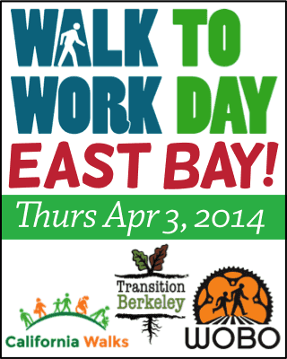 Walk to Work Day East Bay Thursday April 3, 2014